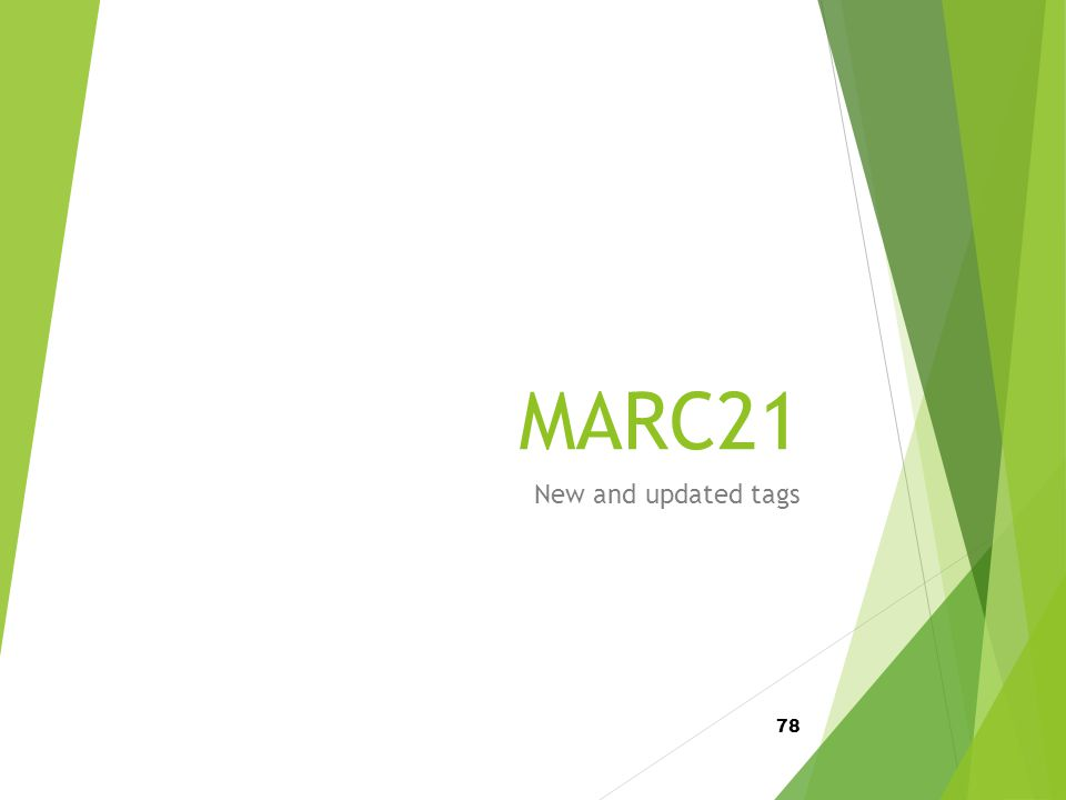 MARC21 New and updated tags