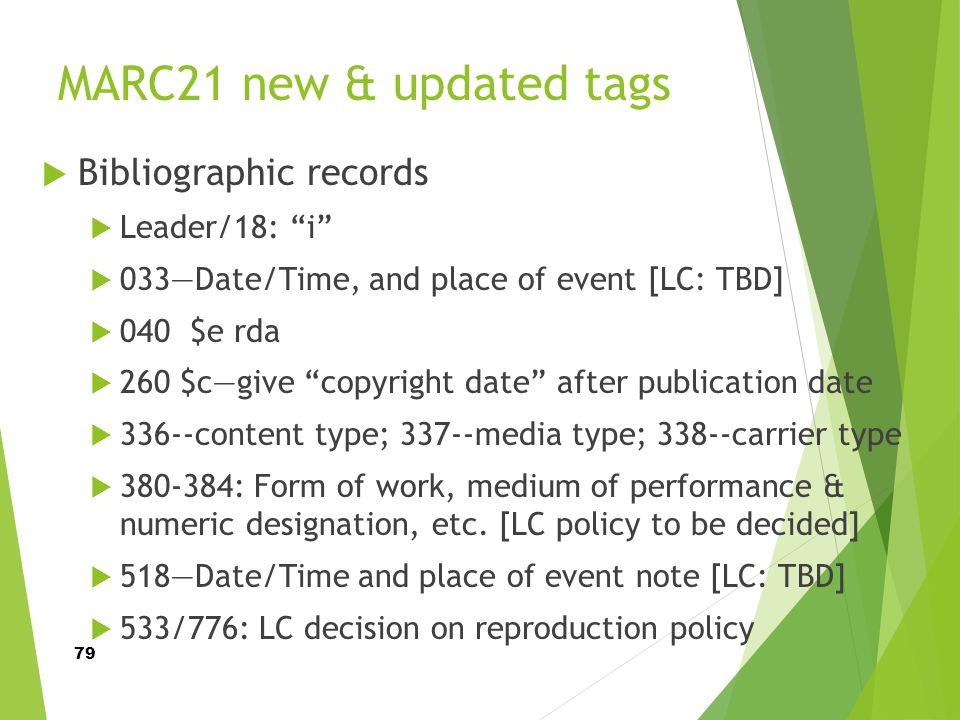 MARC21 new & updated tags Bibliographic records Leader/18: i