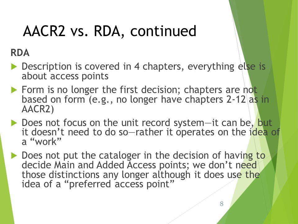AACR2 vs. RDA, continued RDA