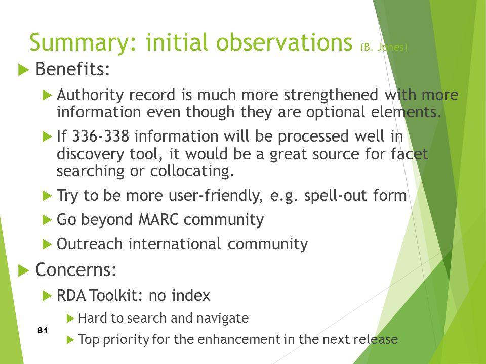 Summary: initial observations (B. Jones)
