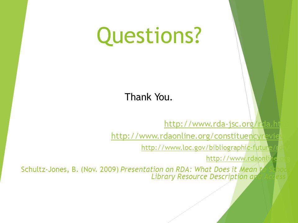 Questions Thank You. http://www.rda-jsc.org/rda.html