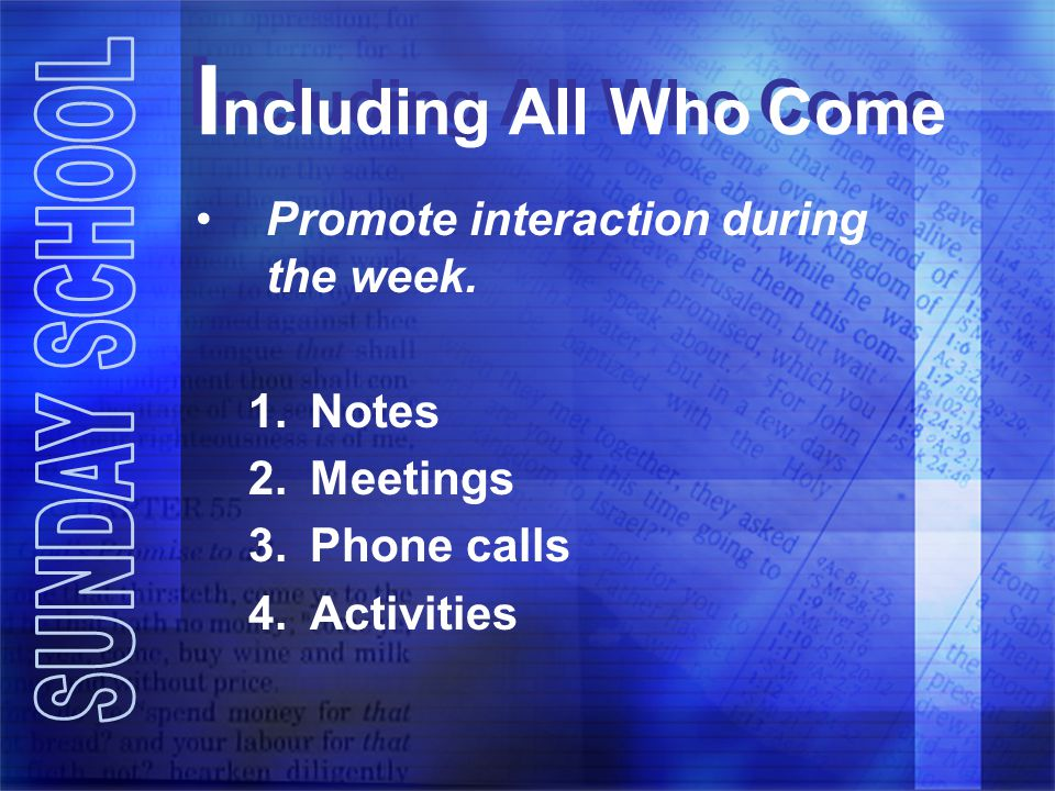 Including All Who Come Promote interaction during the week. Notes