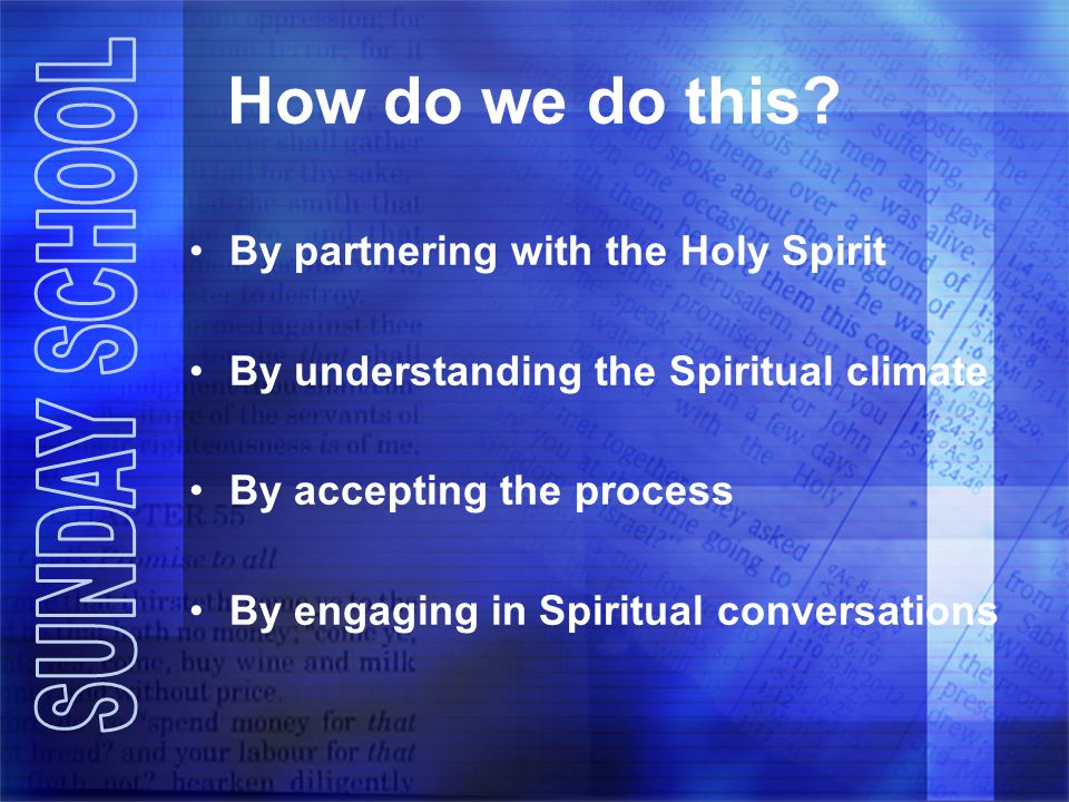 How do we do this By partnering with the Holy Spirit