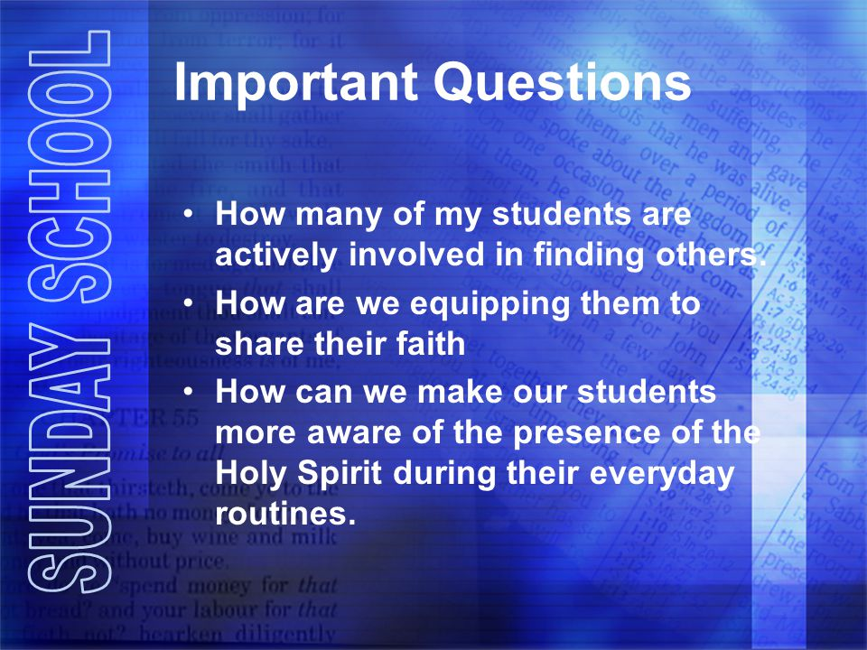 Important Questions How many of my students are actively involved in finding others. How are we equipping them to share their faith.
