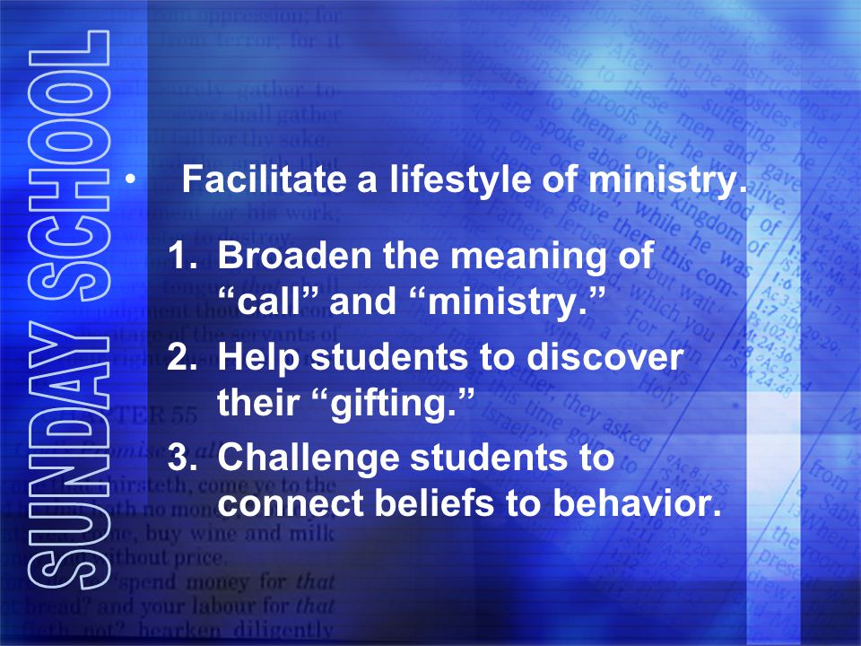 Facilitate a lifestyle of ministry.