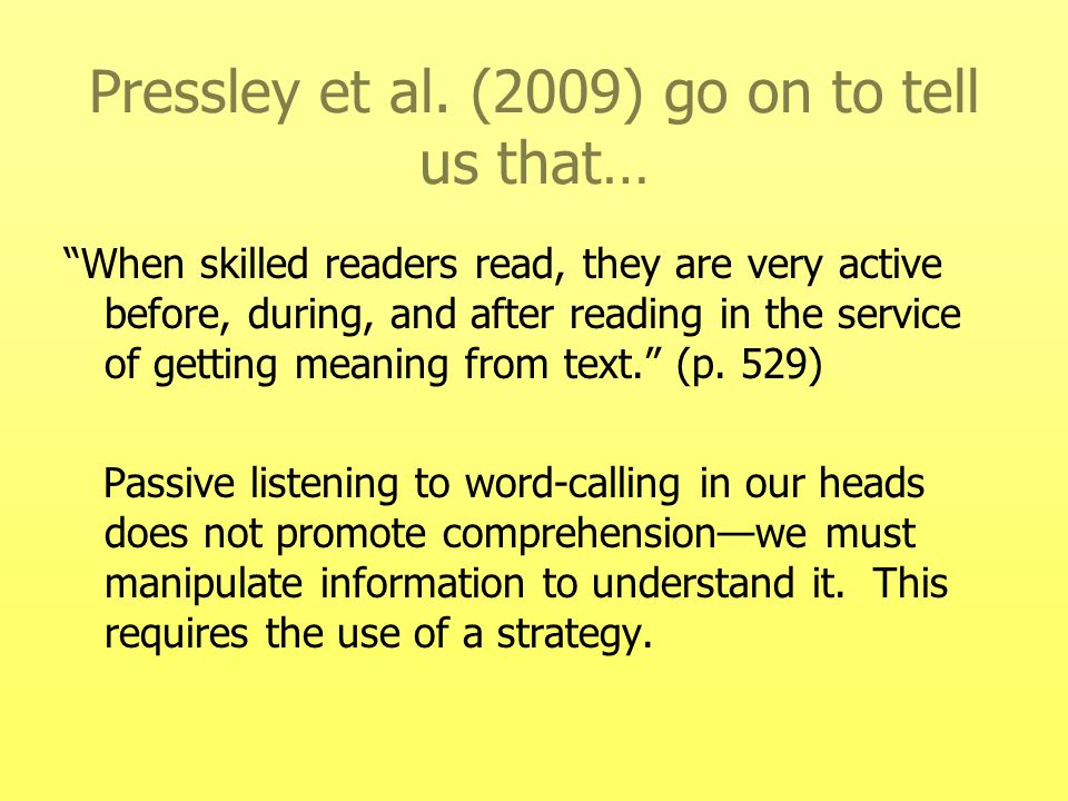 Pressley et al. (2009) go on to tell us that…