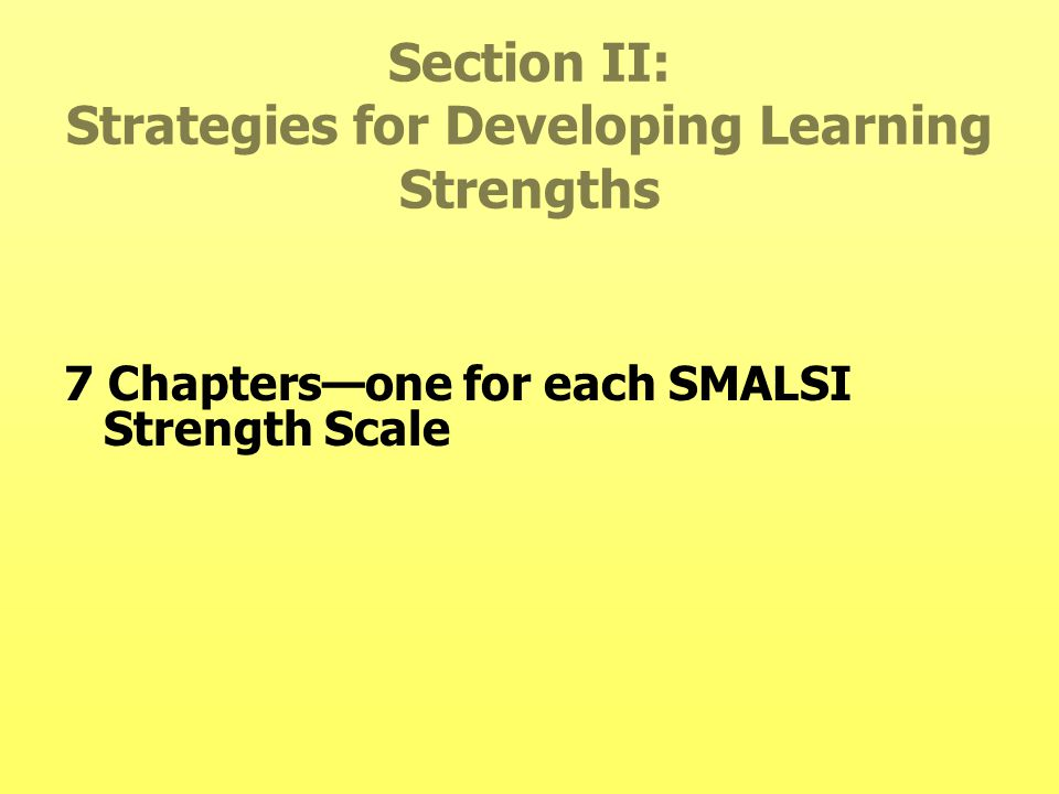 Section II: Strategies for Developing Learning Strengths
