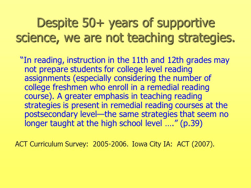 Despite 50+ years of supportive science, we are not teaching strategies.