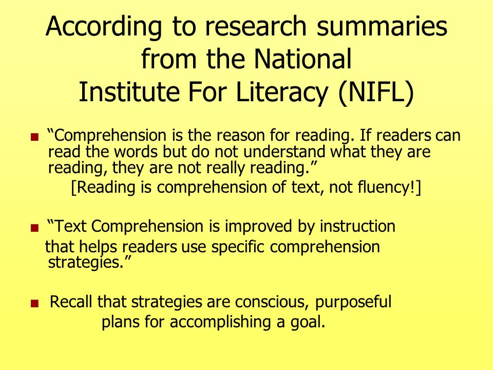 According to research summaries from the National Institute For Literacy (NIFL)