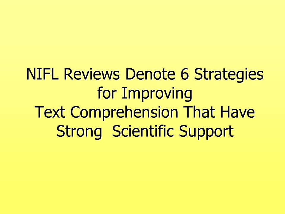 NIFL Reviews Denote 6 Strategies for Improving Text Comprehension That Have Strong Scientific Support