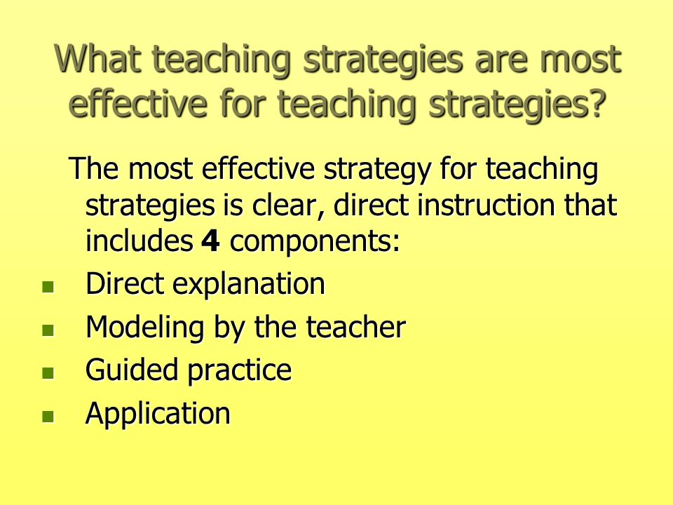 What teaching strategies are most effective for teaching strategies