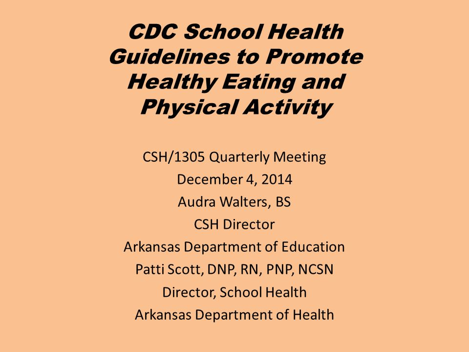 CDC School Health Guidelines to Promote Healthy Eating and Physical Activity