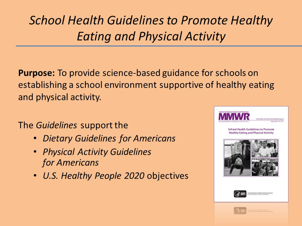 School Health Guidelines to Promote Healthy Eating and Physical Activity