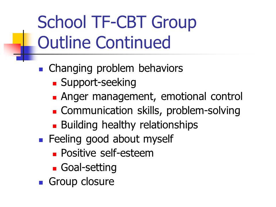 School TF-CBT Group Outline Continued