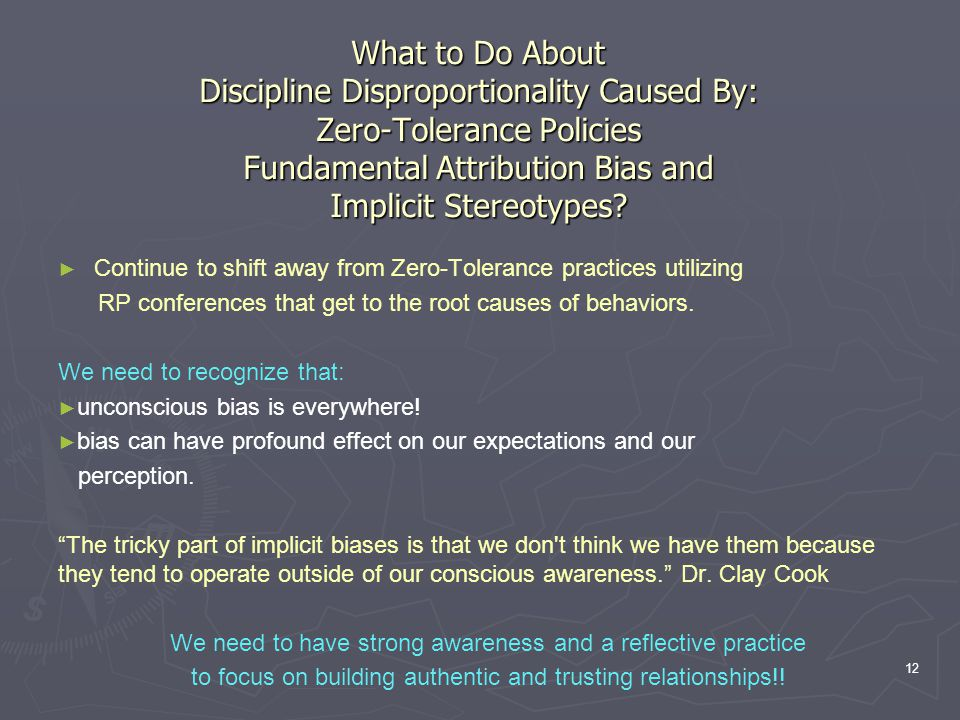 What to Do About Discipline Disproportionality Caused By: Zero-Tolerance Policies Fundamental Attribution Bias and Implicit Stereotypes