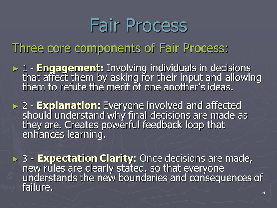 Fair Process Three core components of Fair Process: