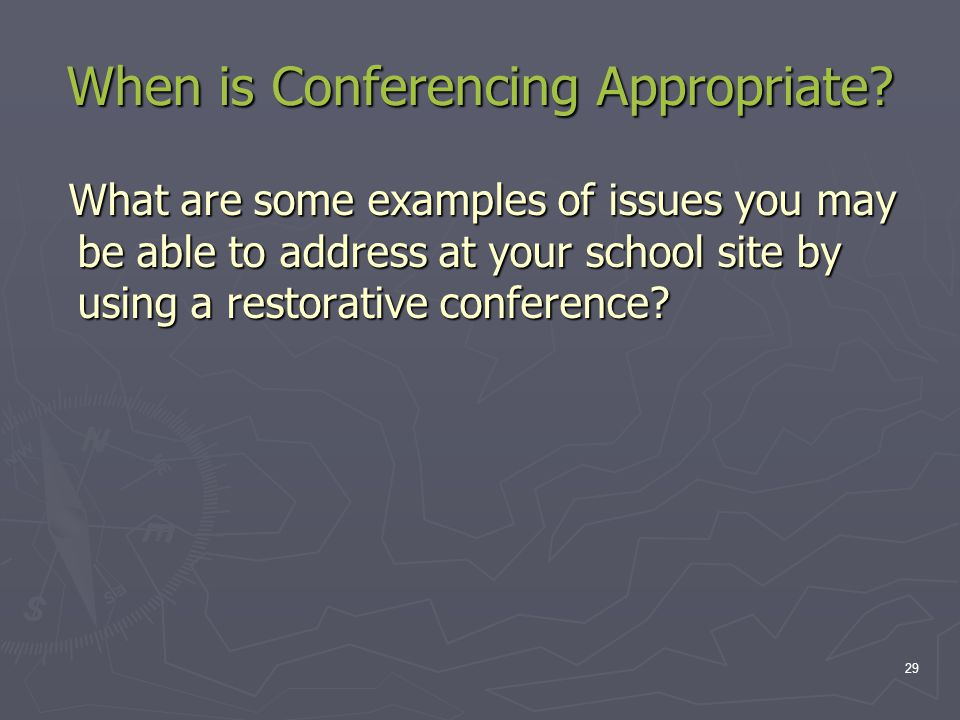 When is Conferencing Appropriate