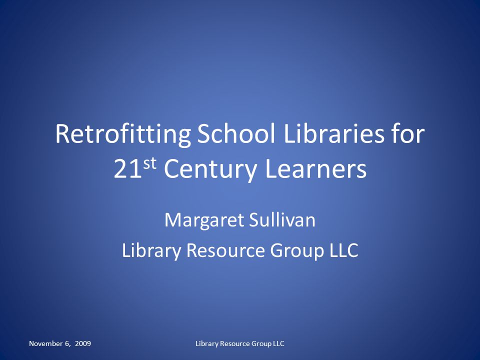 Retrofitting School Libraries for 21st Century Learners