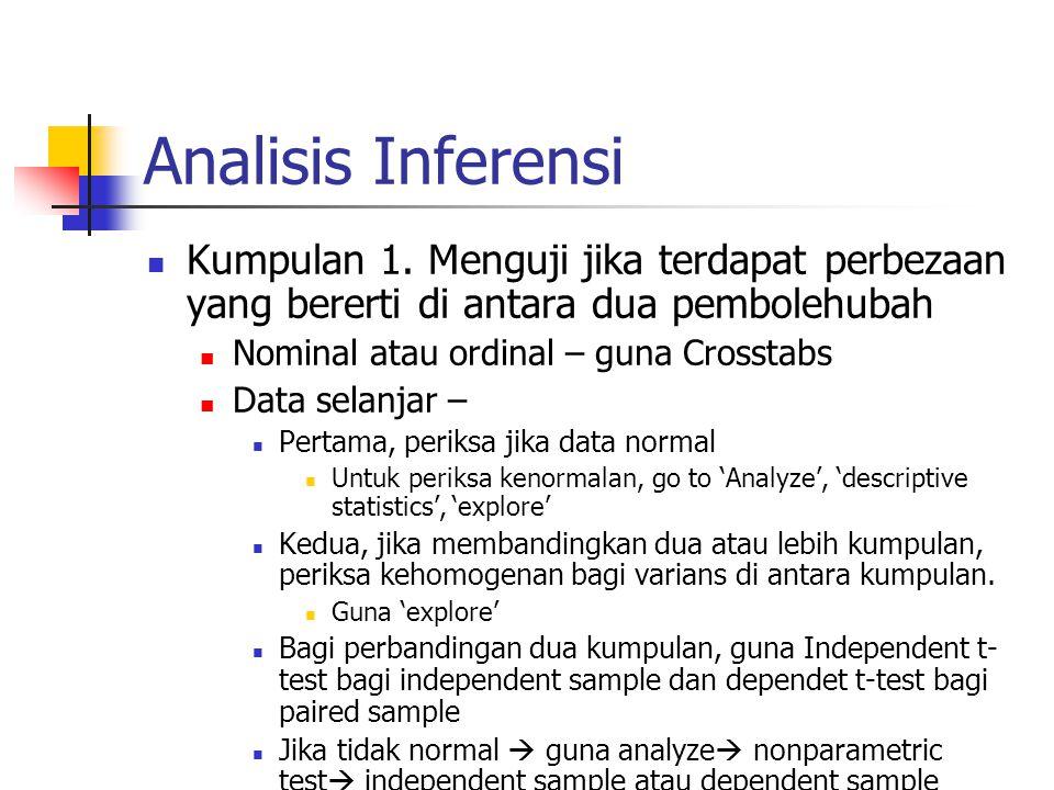 Analisis Inferensi Kumpulan 1. Menguji jika terdapat perbezaan yang bererti di antara dua pembolehubah.