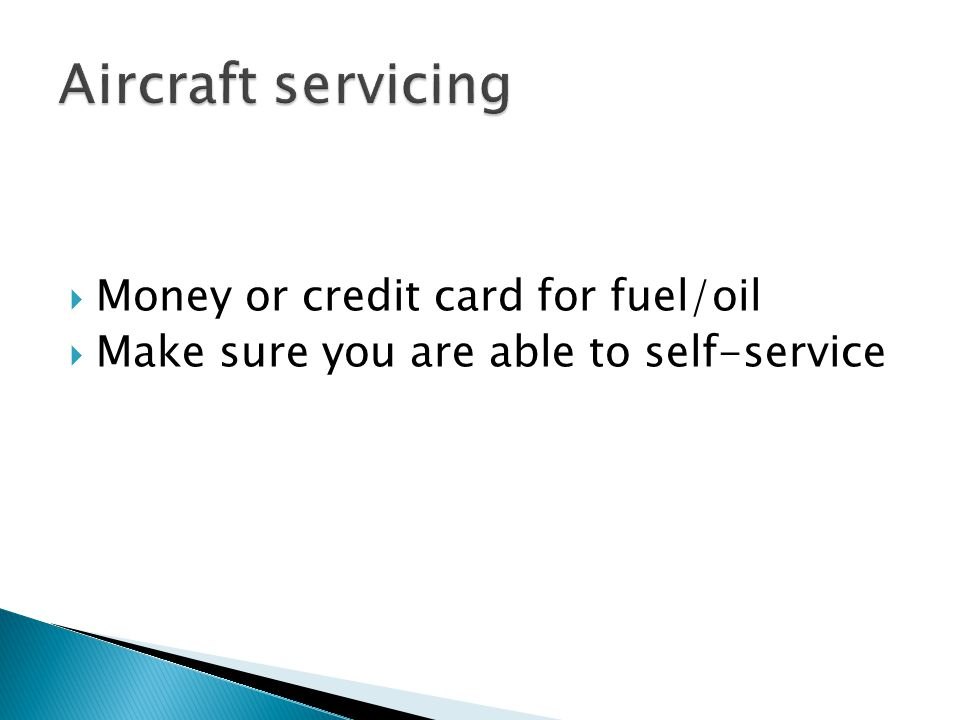 Aircraft servicing Money or credit card for fuel/oil