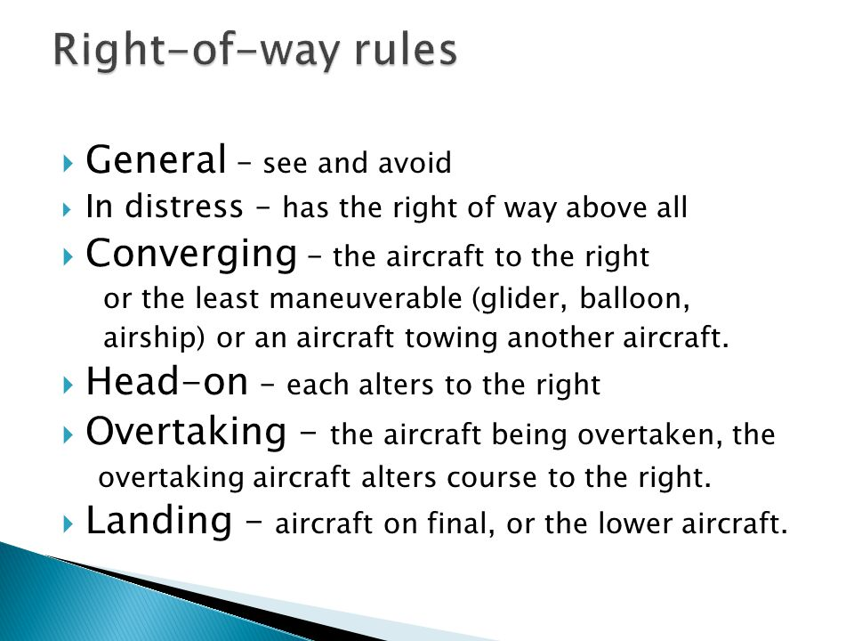 Right-of-way rules General – see and avoid