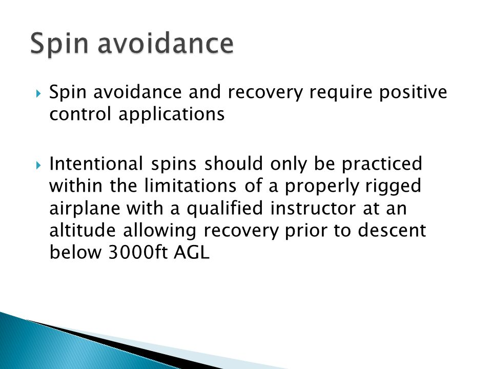 Spin avoidance Spin avoidance and recovery require positive control applications.