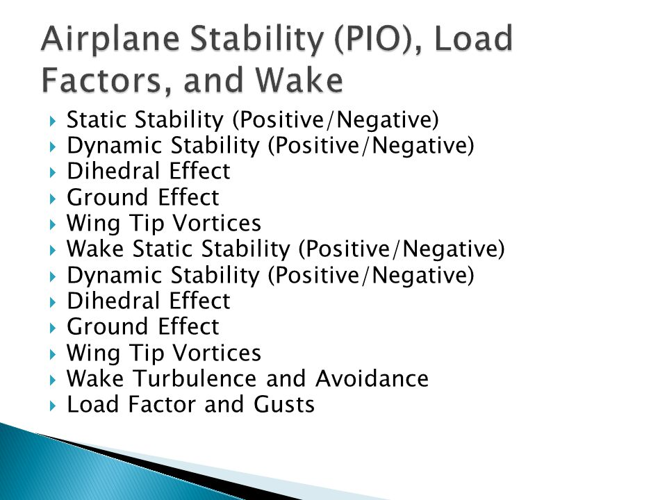 Airplane Stability (PIO), Load Factors, and Wake