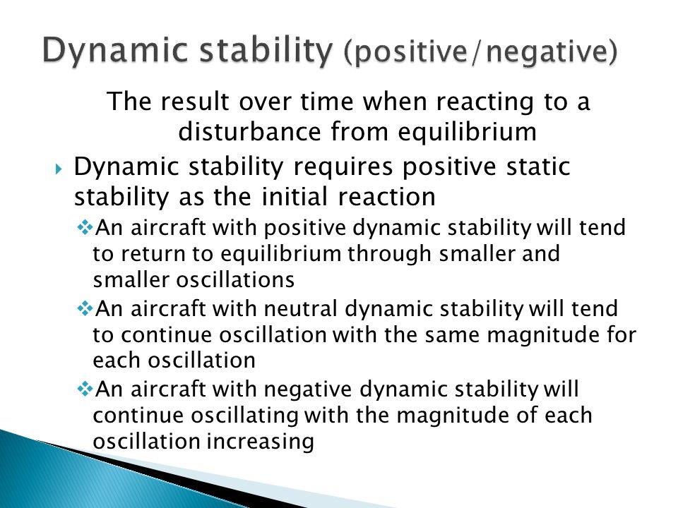 Dynamic stability (positive/negative)