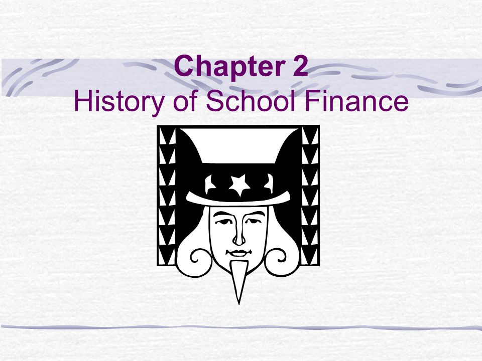 Chapter 2 History of School Finance