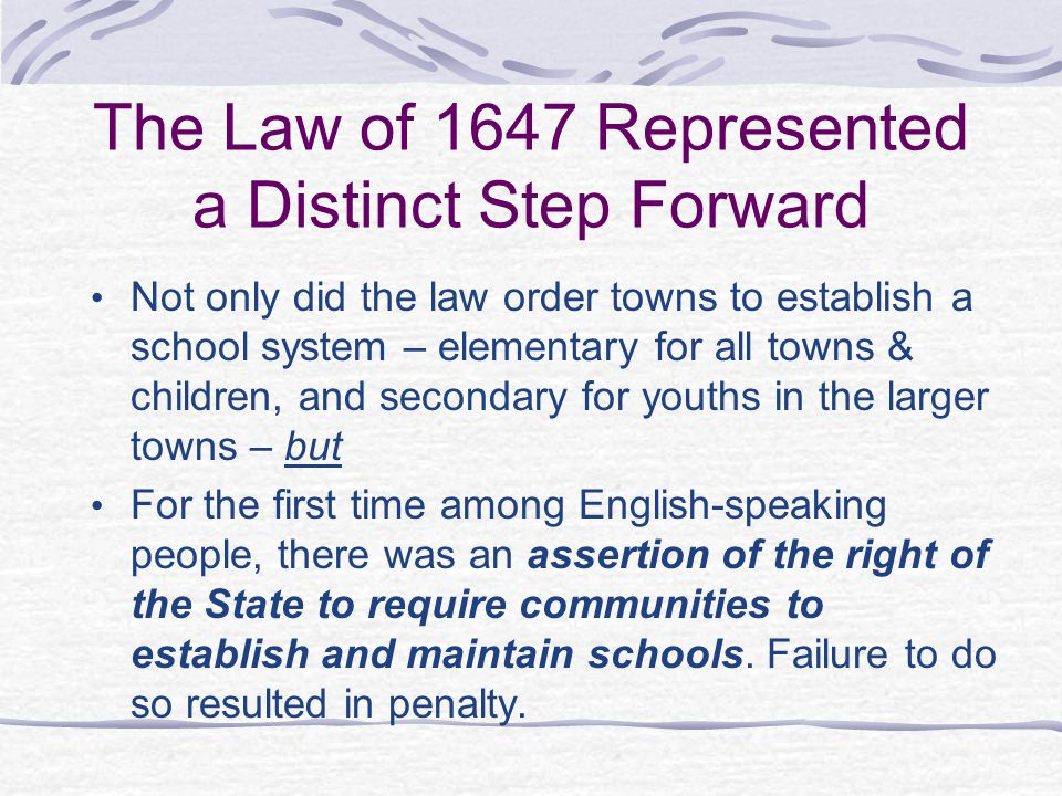 The Law of 1647 Represented a Distinct Step Forward
