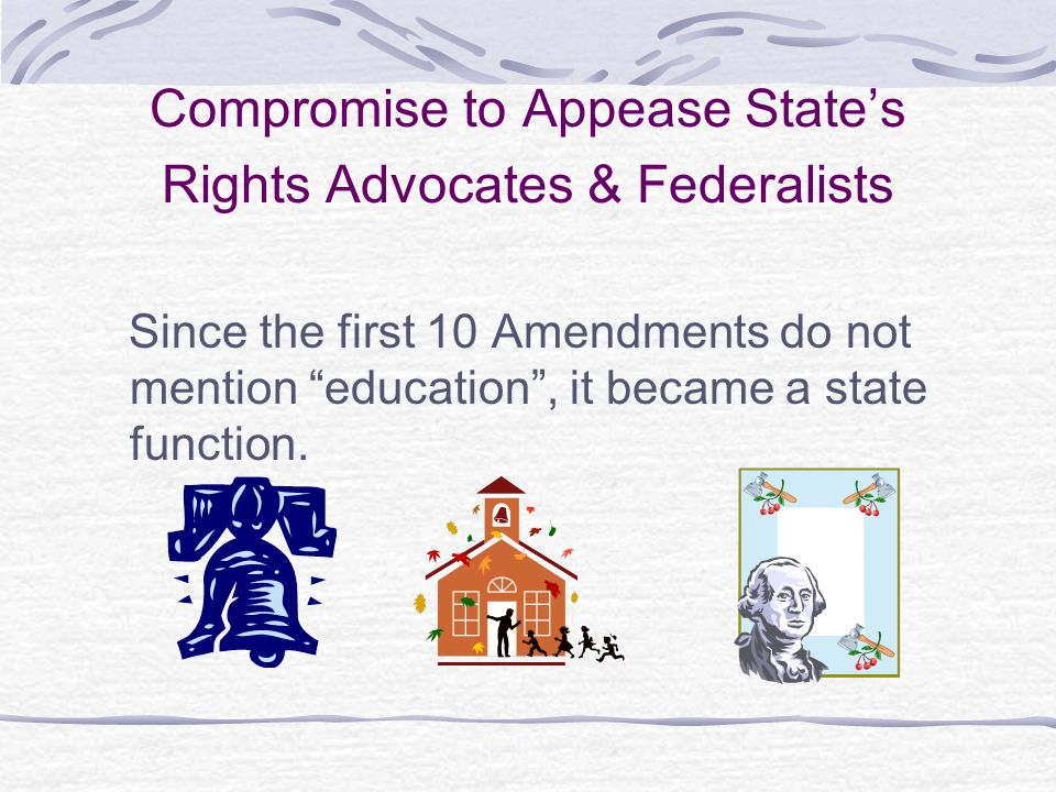 Compromise to Appease State's Rights Advocates & Federalists