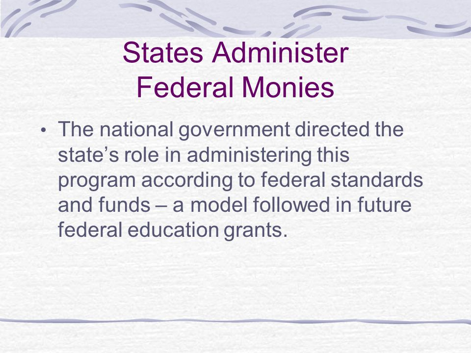 States Administer Federal Monies