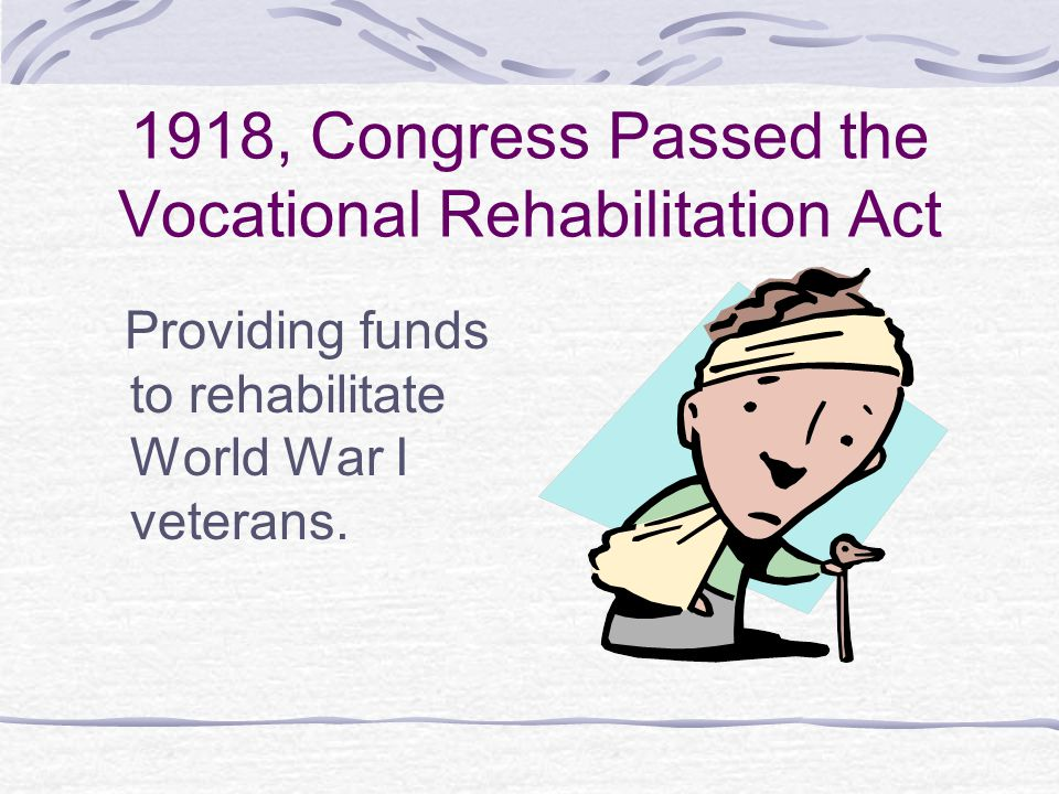 1918, Congress Passed the Vocational Rehabilitation Act