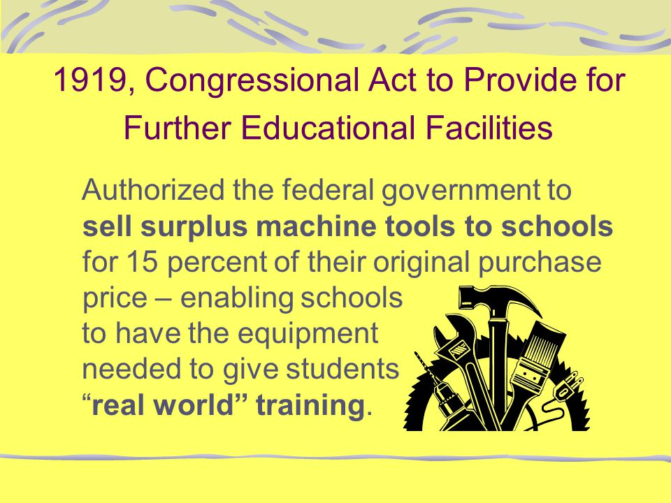 1919, Congressional Act to Provide for Further Educational Facilities
