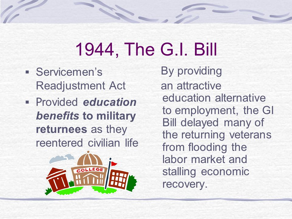 1944, The G.I. Bill Servicemen's Readjustment Act