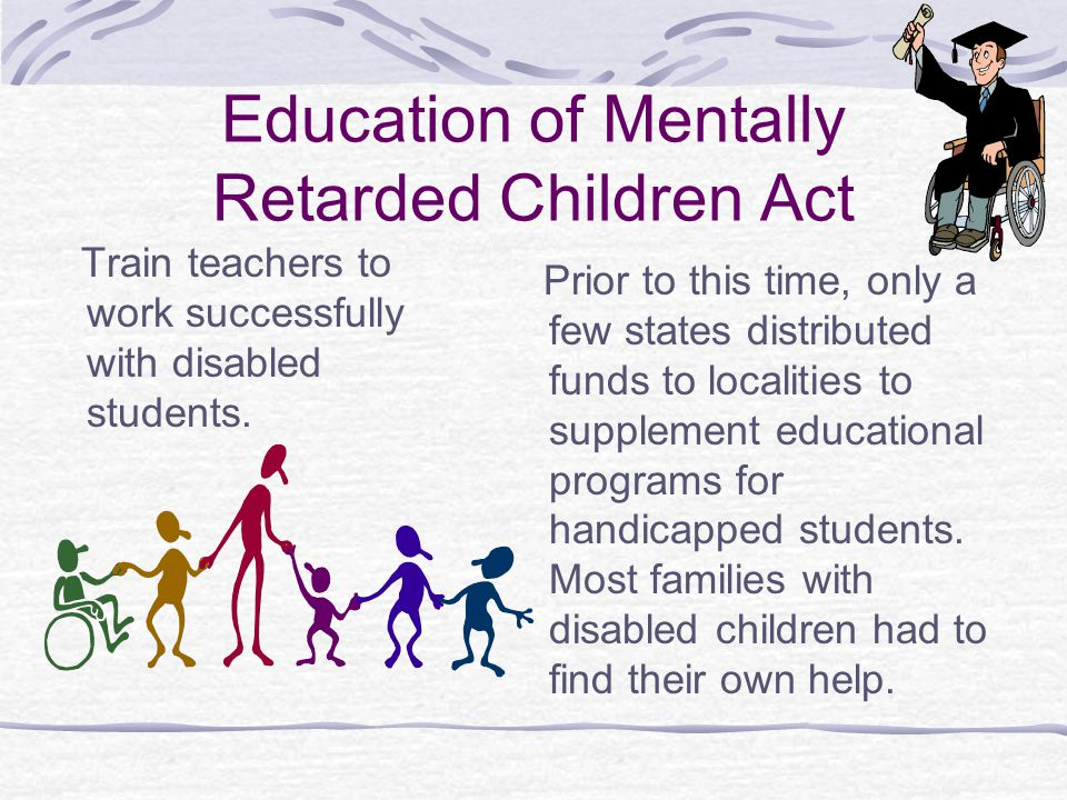 Education of Mentally Retarded Children Act