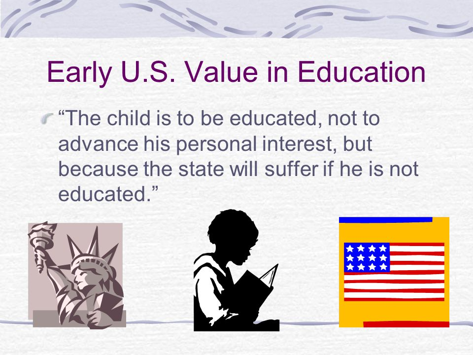 Early U.S. Value in Education