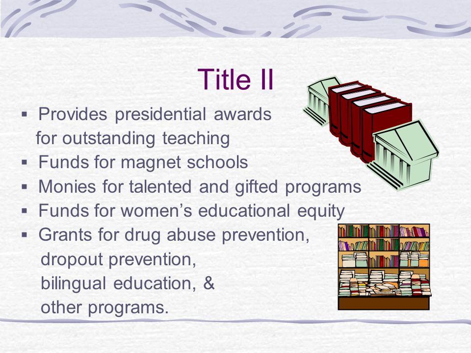 Title II Provides presidential awards for outstanding teaching