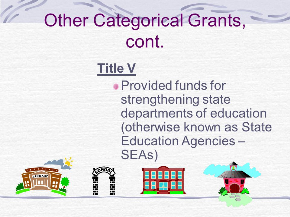 Other Categorical Grants, cont.
