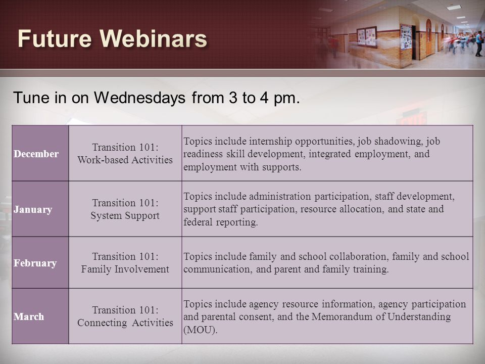 Future Webinars Tune in on Wednesdays from 3 to 4 pm.