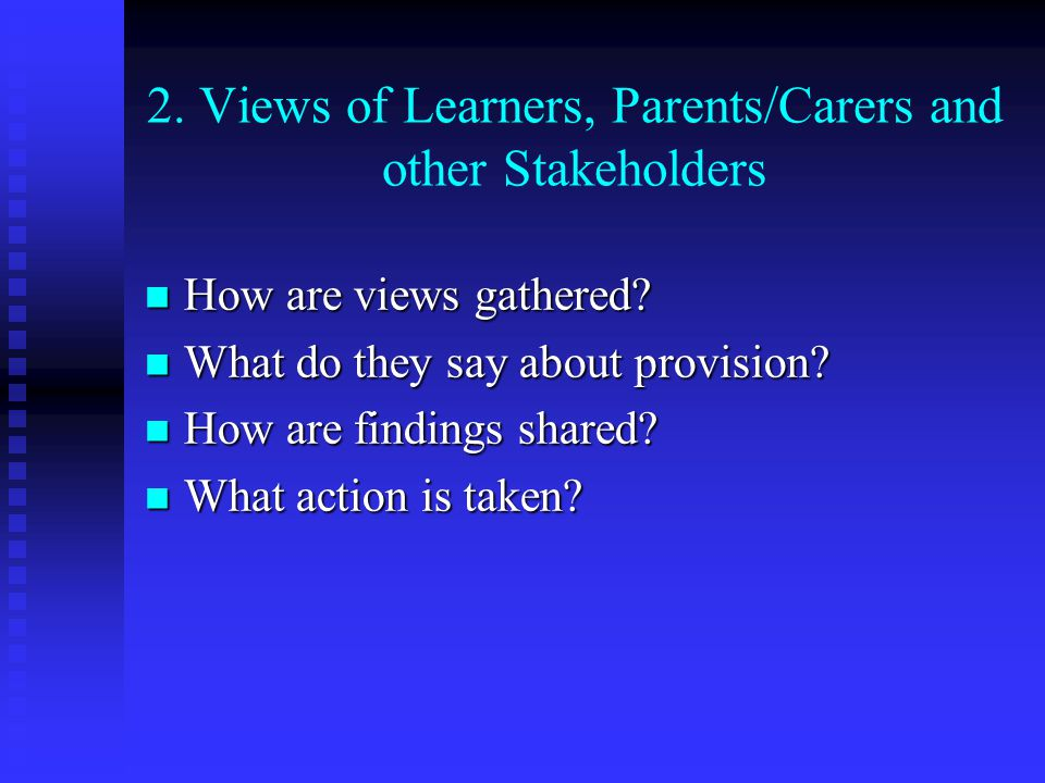 2. Views of Learners, Parents/Carers and other Stakeholders