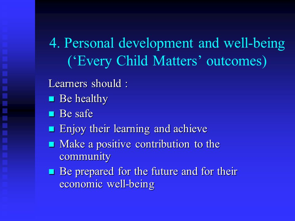 4. Personal development and well-being ('Every Child Matters' outcomes)