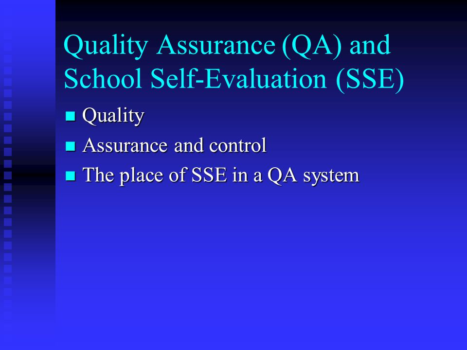 Quality Assurance (QA) and School Self-Evaluation (SSE)