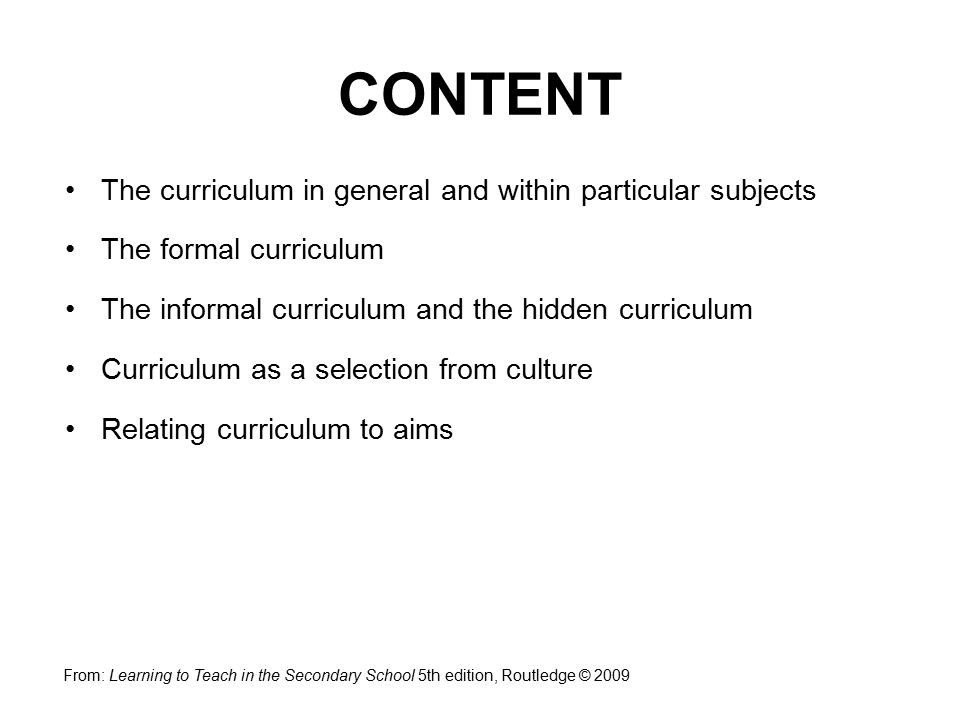 CONTENT The curriculum in general and within particular subjects