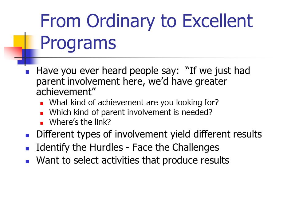 From Ordinary to Excellent Programs