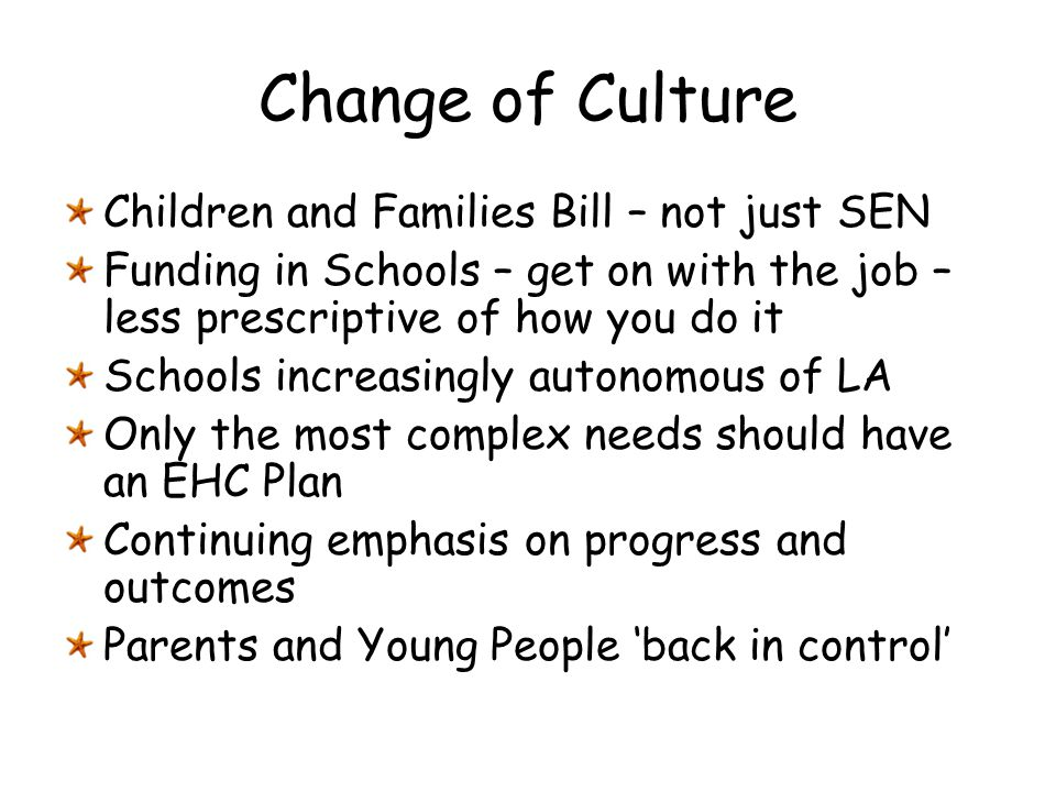 Change of Culture Children and Families Bill – not just SEN