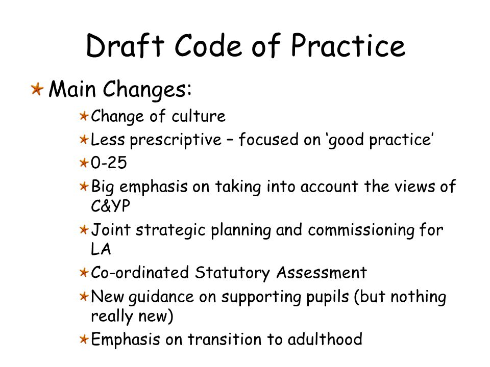 Draft Code of Practice Main Changes: Change of culture