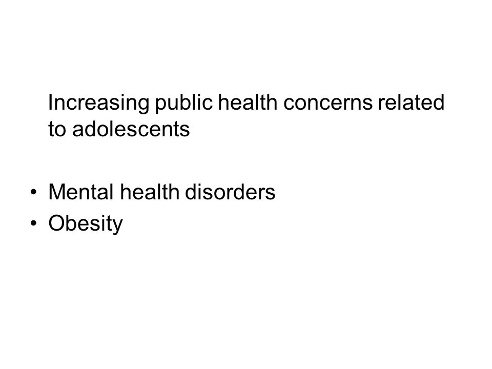 Increasing public health concerns related to adolescents