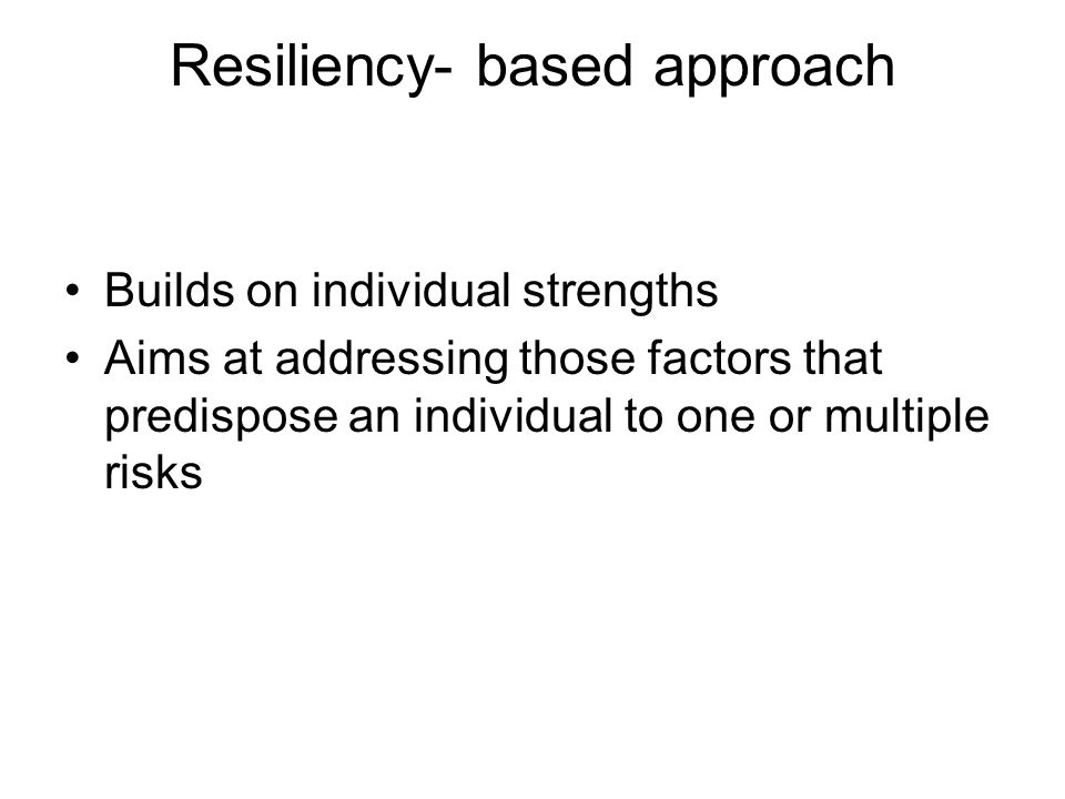 Resiliency- based approach