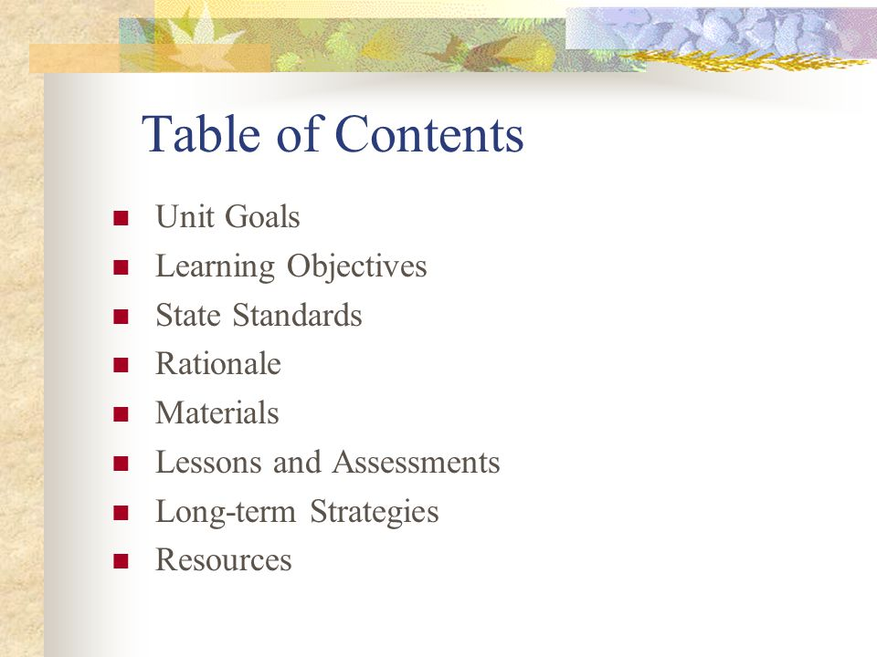 Table of Contents Unit Goals Learning Objectives State Standards